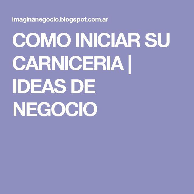 COMO INICIAR SU CARNICERIA | IDEAS DE NEGOCIO
