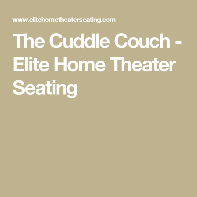 The Cuddle Couch - Elite Home Theater Seating