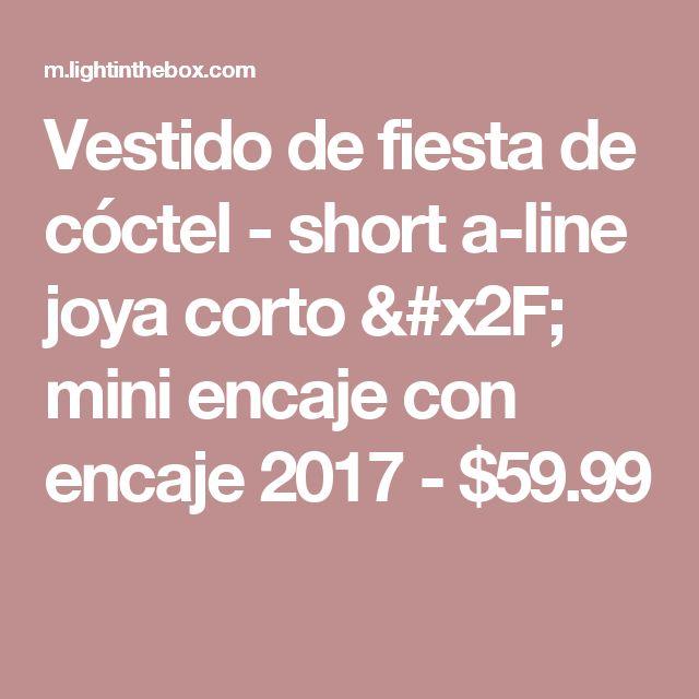 Vestido de fiesta de cóctel - short a-line joya corto / mini encaje con encaje 2017 - $59.99