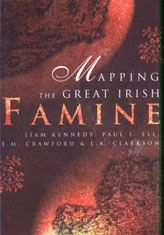 Mapping the great Irish famine : a survey of the famine decades/ Paul Ell, Margaret Crawford & Leslie Clarkson, editors. Great tool for researching Irish family history tracing the devastating impact of the Great Irish famine through maps at county, poor-law union, barony, city and town level. From the collection of the State Library of New South Wales http://library.sl.nsw.gov.au/record=b1988023~S2