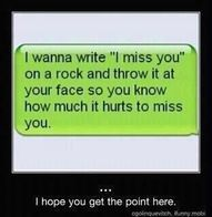 lol: Thoughts, Funny Texts, It Hurts, I Miss You, Missyou, Quotes, Texts Messages, Funny Stuff, Rocks