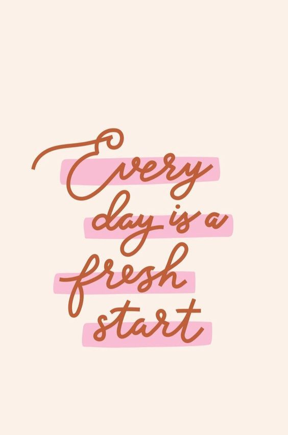 Every Day is a Fresh Start on