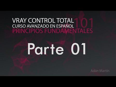 Vray 3.1 Control Total - Curso completo en español - Parte01 - YouTube