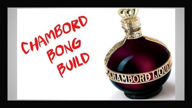 Build a Bong ......Chambord build ...Part 20