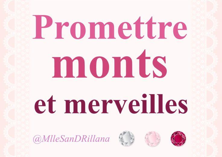 Promettre monts et merveilles