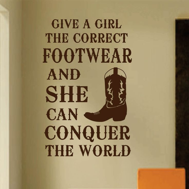 Self-adhesive Vinyl Wall Lettering Available in 2 sizes listed in SIZE drop down menu Give a Girl the correct Footwear and she can Conquer the world CHOOSE YOUR COLOR AND SIZE FROM DROP DOWN MENU *For