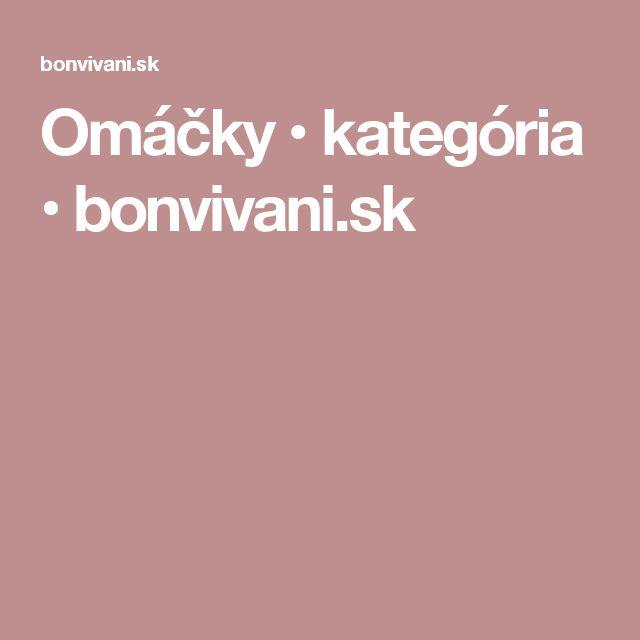 Omáčky • kategória • bonvivani.sk