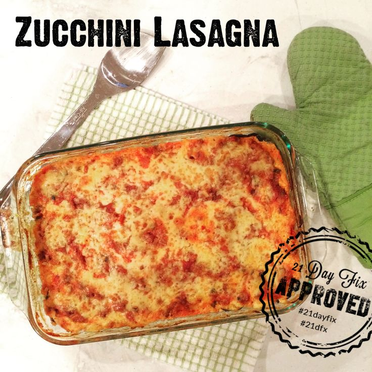 You won's miss the pasta in this fix-approved Zucchini Lasagna // 21 Day Fix // 21 Day Fix Approved // fitness // fitspo //  motivation // Meal Prep //  Meal Plan // Sample Meal Plan// diet // nutrition // Inspiration // fitfood // fitfam // clean eating // recipe // recipes