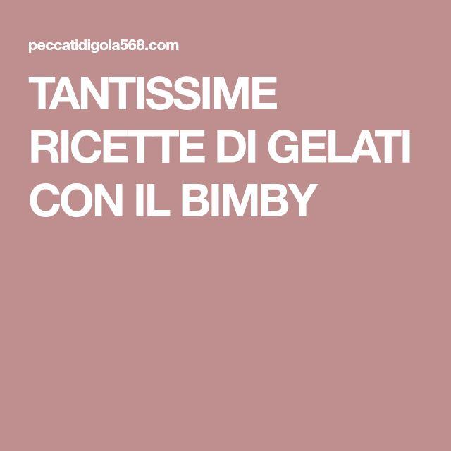 TANTISSIME RICETTE DI GELATI CON IL BIMBY