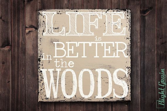 Hunting Decor - Life is Better in the Woods