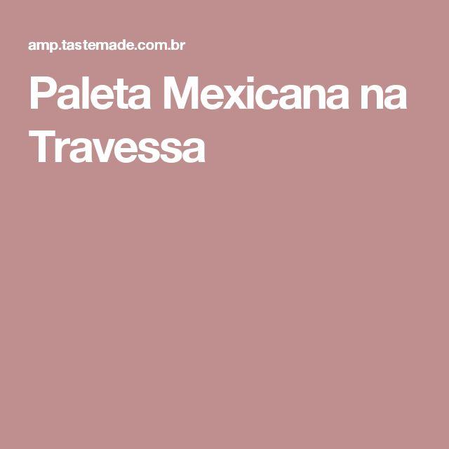 Paleta Mexicana na Travessa