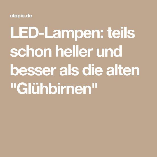 """LED-Lampen: teils schon heller und besser als die alten """"Glühbirnen"""""""