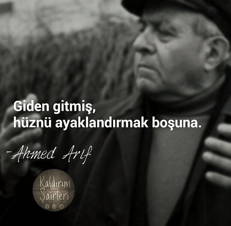 Giden gitmiş, hüznü ayaklandırmak boşuna.   - Ahmed Arif  #sözler #anlamlısözler #güzelsözler #manalısözler #özlüsözler #alıntı #alıntılar #alıntıdır #alıntısözler #şiir #edebiyat