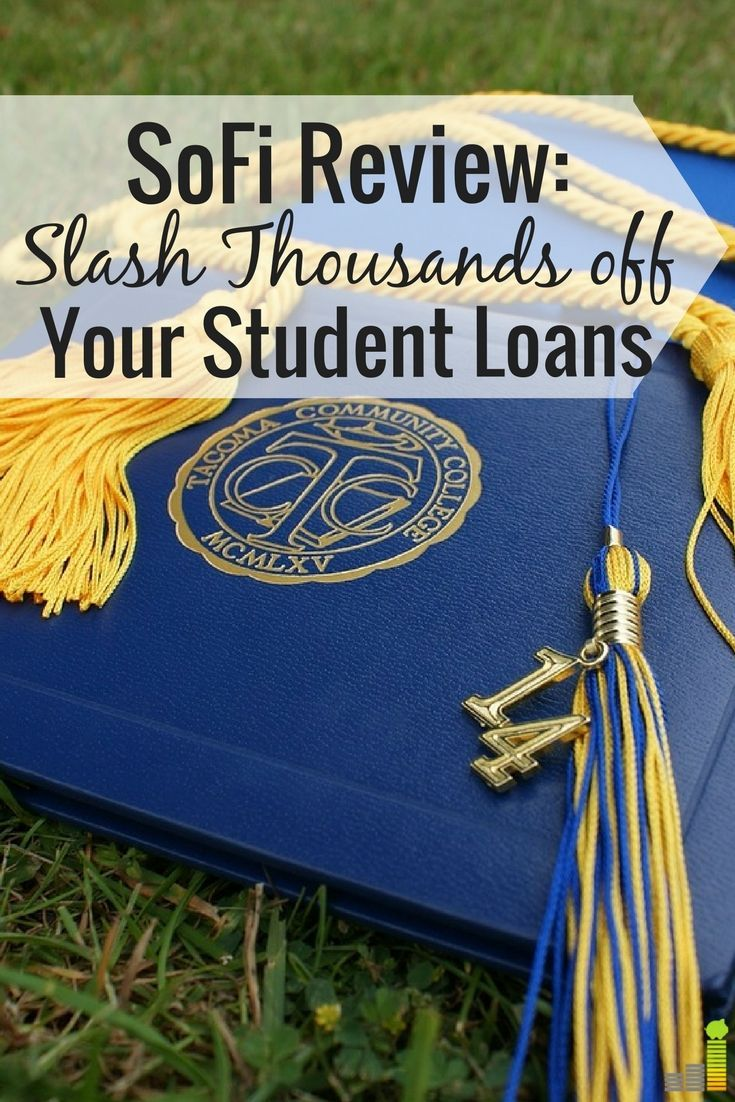 Sofi Review Save Money On Your Student Loans Student Loans