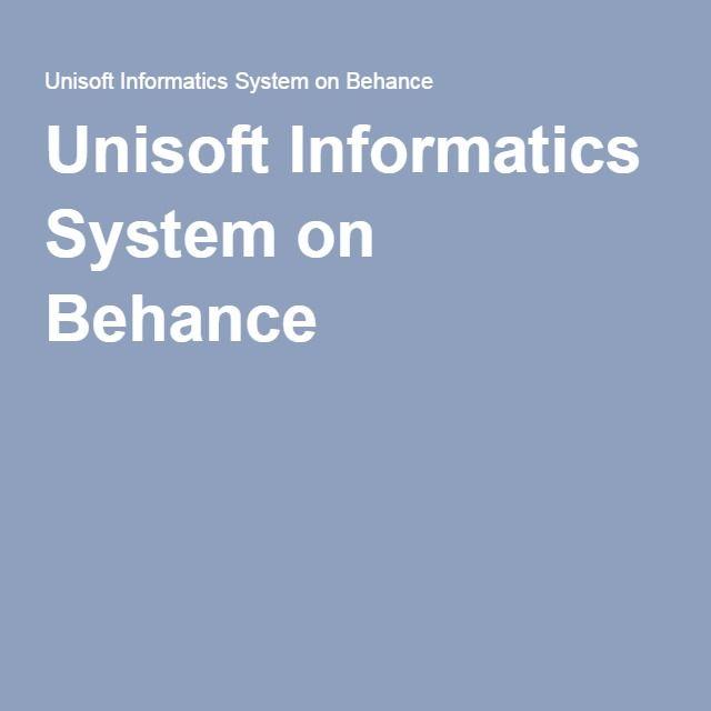 Unisoft Informatics System on Behance