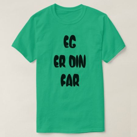 Norwegian text eg er din far - I am your father T-Shirt - tap, personalize, buy right now!