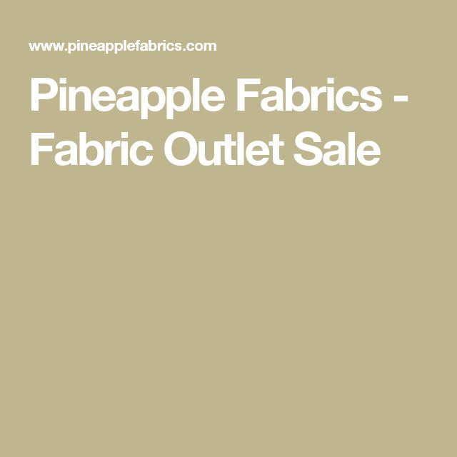 Pineapple Fabrics - Fabric Outlet Sale
