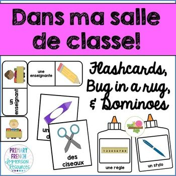 Dans ma salle de classe - Flashcards, Bug in a rug, and Dominoes