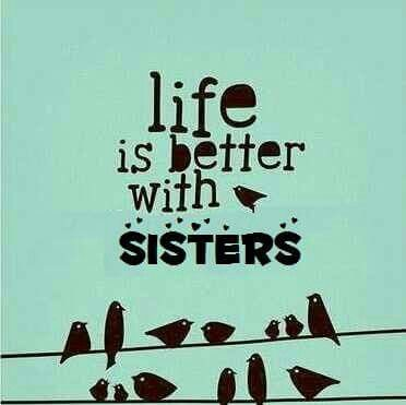 So true. And cuz I don't have a blood related sister, I have my amazing pretend little sister, and I love her so much!