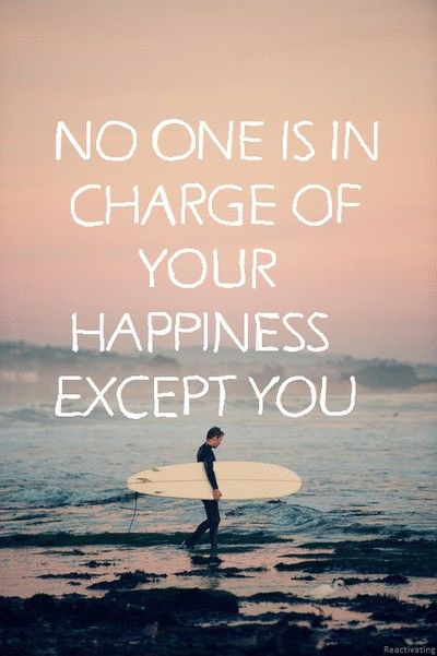 No one is in charge of your happiness except for... U!