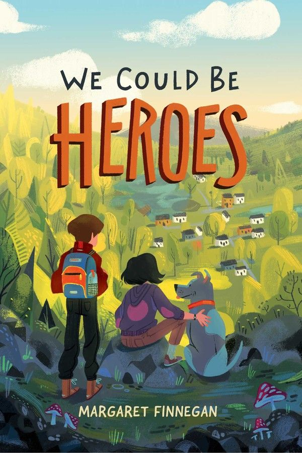 We Could Be Heroes By Margaret Finnegan In 2020 Book Cover Illustration Childrens Books Illustrations Book Cover Art
