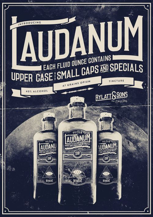 Laudanum is a condensed serif display typeface inspired by 19th-century posters. ~via betype    Designed by Carl Rylatt    UppercaseSmall capsNumbersSpecial characters  Now Available at    www.tendollarfonts.com    view more at    http://www.behance.net/gallery/Laudanum-font/6400609    Submitted bycarlrylatt