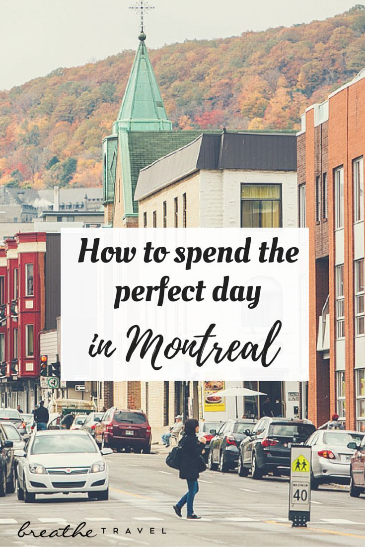 How To Spend the Perfect Day in Montreal - BREATHE TRAVEL                                                                                                                                                                                 More
