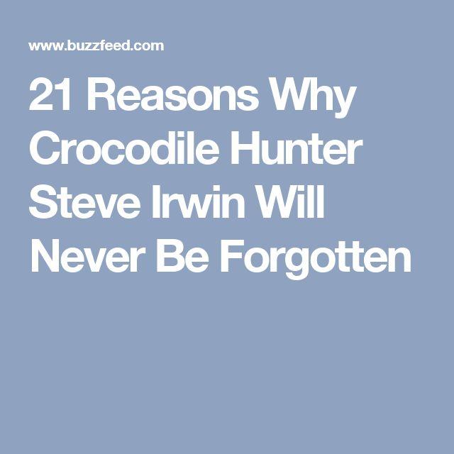 21 Reasons Why Crocodile Hunter Steve Irwin Will Never Be Forgotten