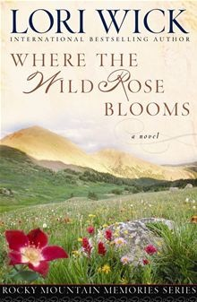 Where the Wind Rose Blooms - By: Lori Wick