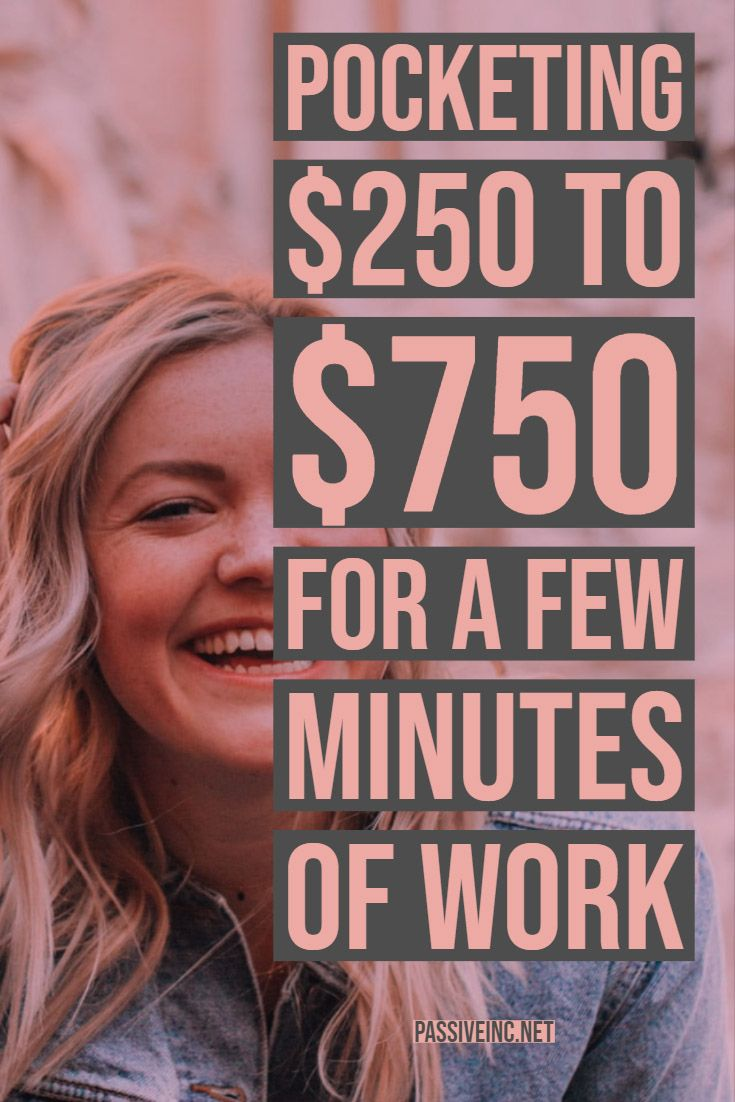 Pocketing $250 to $750 for a few minutes of work