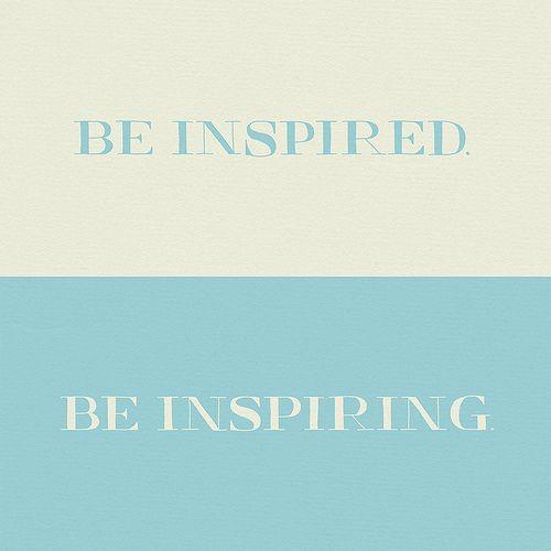 be inspir...