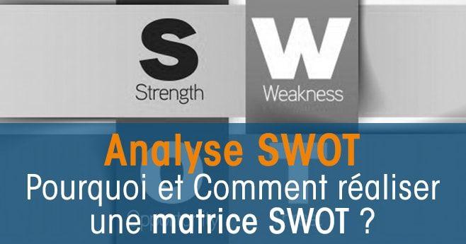 L'analyse SWOT est un outil d'analyse stratégique qui permet à l'entreprise de réaliser un diagnostic externe (évolution du marché, concurrence, législation...)