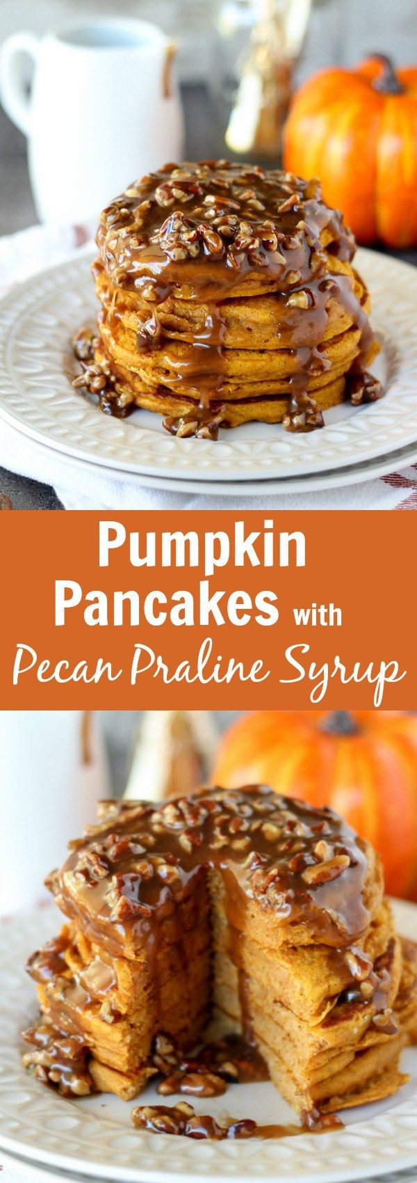 Pumpkin Pancakes with Pecan Praline Syrup - this syrup is AMAZING with the cream cheese pumpkin waffles!
