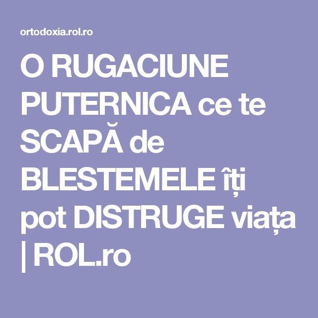 O RUGACIUNE PUTERNICA ce te SCAPĂ de BLESTEMELE îți pot DISTRUGE viața | ROL.ro