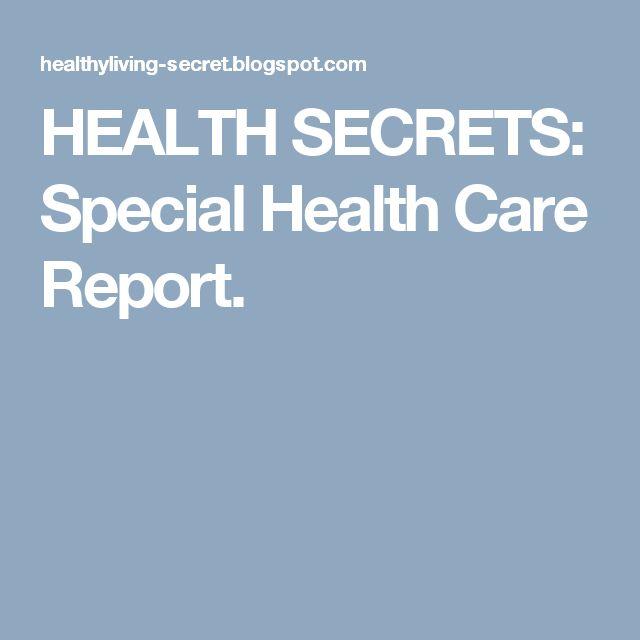 HEALTH SECRETS: Special Health Care Report.