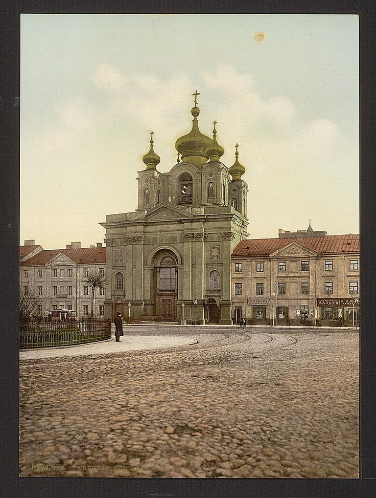 Russian church, Warsaw, Poland. 1900. Source: U.S. Library of Congress.