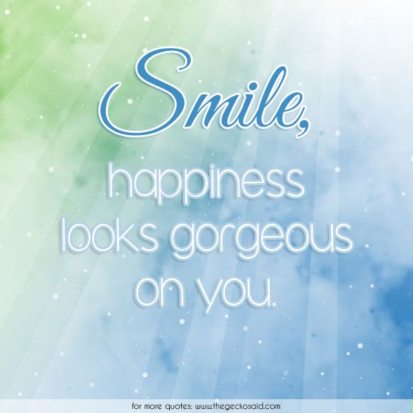 Smile, happiness looks gorgeous on you.  #gorgeous #happiness #looks #quotes #smile #you