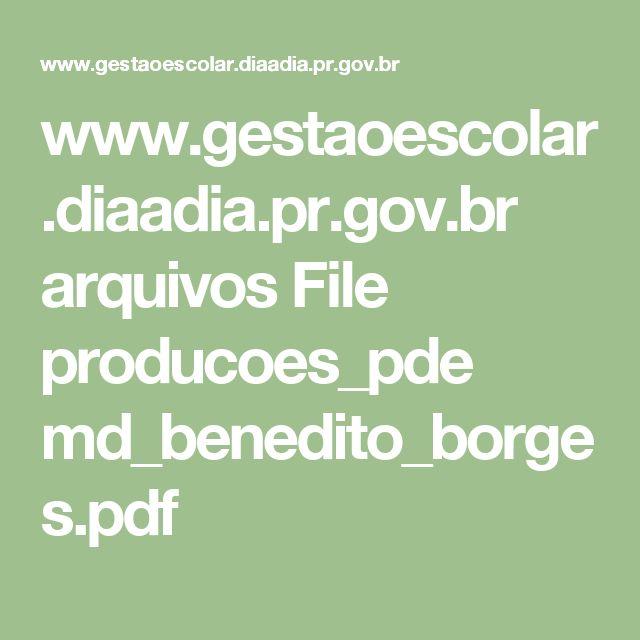 www.gestaoescolar.diaadia.pr.gov.br arquivos File producoes_pde md_benedito_borges.pdf