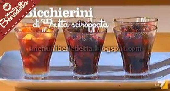 Bicchierini di Frutta Sciroppata   la ricetta di Benedetta Parodi