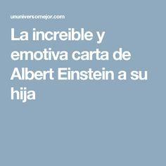 La increible y emotiva carta de Albert Einstein a su hija