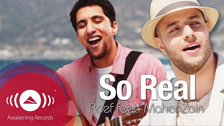 Raef - So Real feat. Maher Zain   Official Music Video