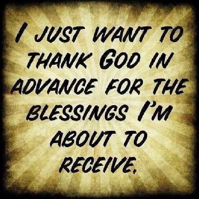 Thank GOD in advance