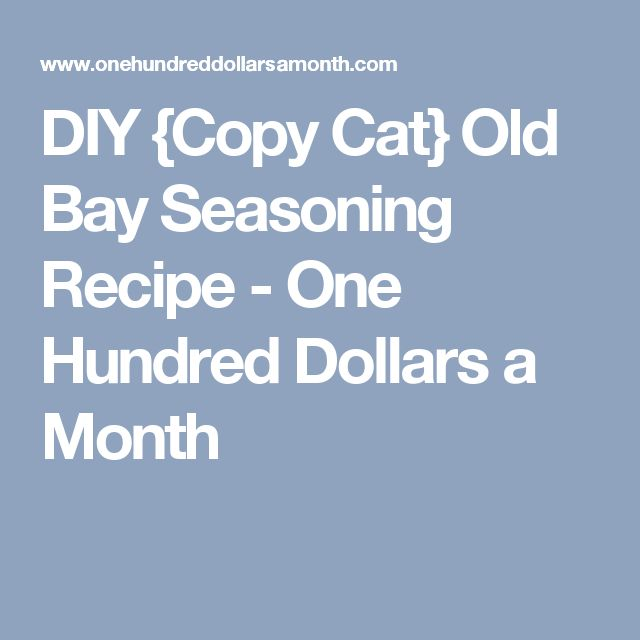 DIY {Copy Cat} Old Bay Seasoning Recipe - One Hundred Dollars a Month