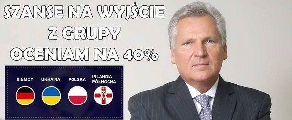 Szanse na wyjście z grupy oceniam na 40% • Aleksander Kwaśniewski ocenia szanse Polski na wyjście z grupy Euro 2016 • Zobacz mem >> #pol #polska #memy #pilkanozna