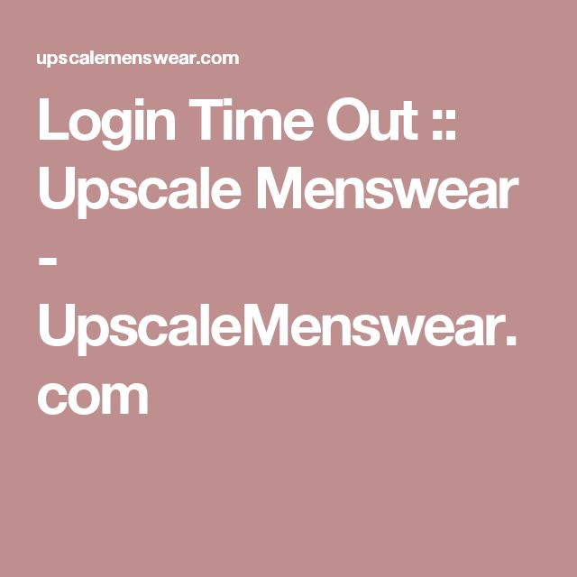 Login Time Out :: Upscale Menswear - UpscaleMenswear.com