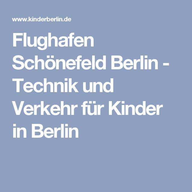 Flughafen Schönefeld Berlin - Technik und Verkehr für Kinder in Berlin