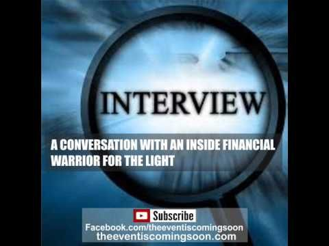 A CONVERSATION WITH AN INSIDE FINANCIAL WARRIOR FOR THE LIGHT