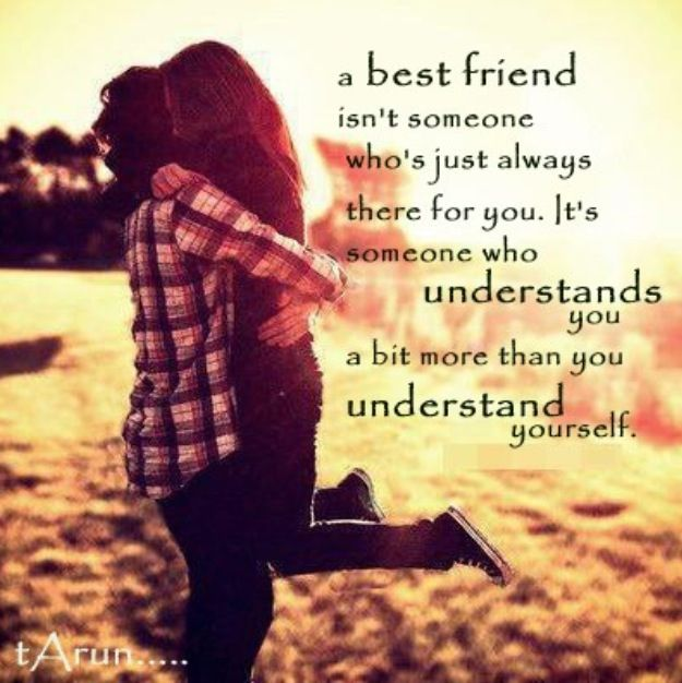 A best friend is there for us