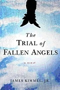 "The Trial of Fallen Angels ~ James Kimmel Jr.  Pinner writes:  ""Yet another book destined to make my 'Best of 2012 List'!"""