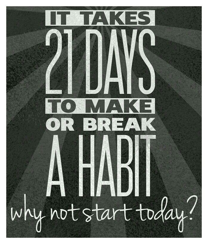 21 days is all it takes to break a bad habit. why not start today!! Sugar, overeating, smoking ...  All can be broken in 21 days.